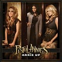 CD Cover Image. Title: Annie Up, Artist: Pistol Annies