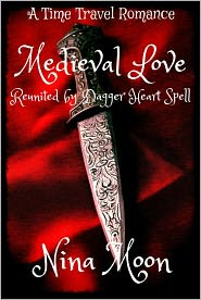 Nina Moon - Time Travel Romance: Medieval Love: Reunited by Dagger Heart Spell