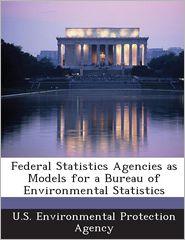Federal Statistics Agencies as Models f...