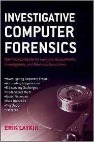 Erik Laykin - Investigative Computer Forensics
