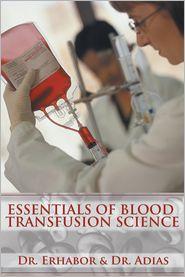 Dr. Erhabor & Dr. Adias - Essentials of Blood Transfusion Science