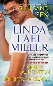 Linda Lael Miller;Jennifer Apodaca;Shelly Laurenston - Sun, Sand, Sex