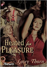 Lacey Thorn - Heated for Pleasure (Pleasures Series, Book Two)