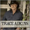 CD Cover Image. Title: Love Will..., Artist: Trace Adkins