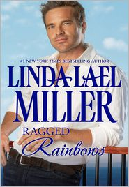 Linda Lael Miller - Ragged Rainbows