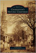 Charleston's Historic Cemeteries, South Carolina (Images of America Series)