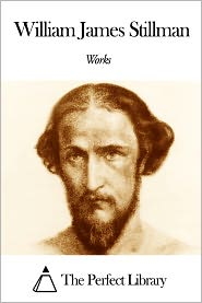 William James Stillman - Works of William James Stillman