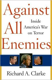 Richard A Clarke - Against All Enemies