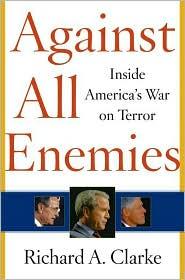 Richard A Clarke - Against All Enemies