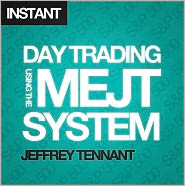 Jeffrey Tennant - Day Trading Using the MEJT System