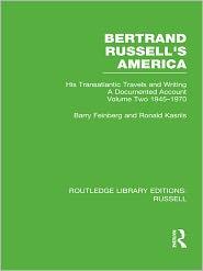 Ronald Kasrils  Barry Feinberg - Bertrand Russell's America: His Transatlantic Travels and Writings. Volume 2
