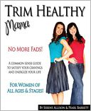Book Cover Image. Title: Trim Healthy Mama, Author: by Pearl P. Barrett,�Pearl P. Barrett,�Serene C. Allison,�Monique L. Campbell