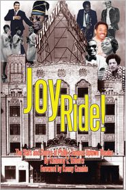 Kimberly C. Roberts - Joy Ride! The Stars and Stories of Philly's Famous Uptown Theater