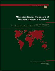 Mahinder Mr. Gill, Owen Mr. Evens, Paul Mr. Hilbers  Alfredo Mr. Leone - Macroprudential Indicators of Financial System Soundness