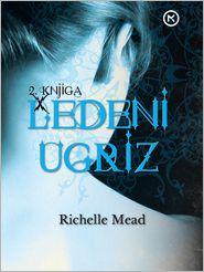 Richelle Mead - Ledeni ugriz