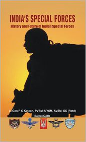 Saikat Datta  P  C  Katoch - India's Special Forces: History and Future of Special Forces