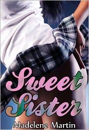 Madelene Martin - Sweet Sister (Family Taboo Erotica)