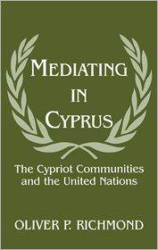 Oliver P. Richmond - Mediating in Cyprus
