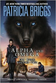 Patricia Briggs - Alpha and Omega: Cry Wolf Volume Two