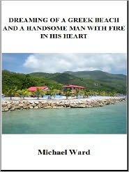 Michael Ward - Dreaming of a Greek Beach and a Handsome Man With Fire in his Heart