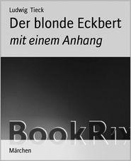 Ludwig Tieck - Der blonde Eckbert