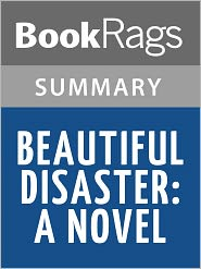 BookRags - Beautiful Disaster: A Novel by Jamie McGuire l Summary & Study Guide