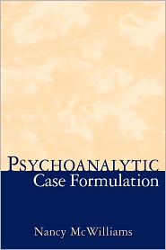 PhD Nancy McWilliams - Psychoanalytic Case Formulation