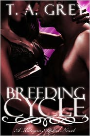 T. A. Grey - Breeding Cycle: The Kategan Alphas 1 (paranormal erotic romance)