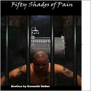 Kenneth Keller - Fifty Shades of Pain