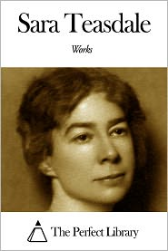 Sara Teasdale - Works of Sara Teasdale