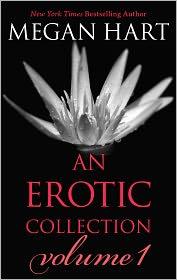 Megan Hart - Megan Hart: An Erotic Collection Volume 1