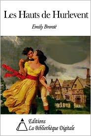 Emily Brontë - Emily Brontë - Les Hauts de Hurle-Vent