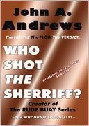 Who Shot the Sherriff? by John A. Andrews: Book Cover