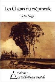 Victor Hugo - Les Chants du crépuscule