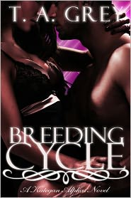 T. A. Grey - Breeding Cycle: The Kategan Alphas 1
