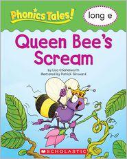 Liza Charlesworth - Phonics Tales: Queen Bee's Scream (Long E)