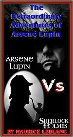 MAURICE LEBLANC - The Extraordinary Adventures of Arsene Lupin