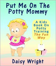 Full Moon Publishing - Put Me On The Potty Mommy: A Kids Book On Potty Training The Fun Way
