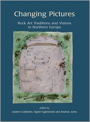 Changing Pictures: Rock Art Traditions and Visions in the