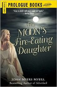 John Myers Myers - The Moon's Fire-Eating Daughter