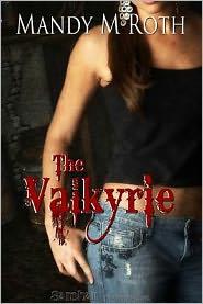 Mandy M. Roth - Valkyrie, The