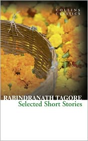 Rabindranath Tagore - Selected Short Stories (Collins Classics)