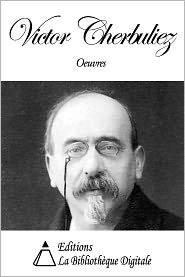 Victor Cherbuliez - Oeuvres de Victor Cherbuliez