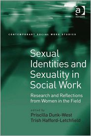 Priscilla Dunk-West and Trish Hafford-Letchfield - Sexual Identities and Sexuality in Social Work
