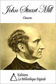 John Stuart Mill - Oeuvres de John Stuart Mill
