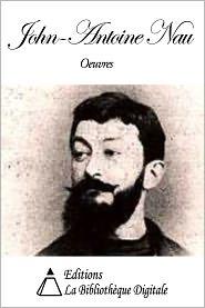 John-Antoine Nau - Oeuvres de John-Antoine Nau