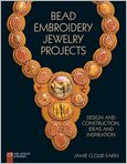 Book Cover Image. Title: Bead Embroidery Jewelry Projects:  Design and Construction, Ideas and Inspiration, Author: by Jamie Cloud Eakin