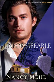 Nancy Mehl - Unforeseeable (Road to Kingdom Book #3)