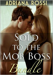 Adriana Rossi - Sold to the Mob Boss Bundle (Reluctant Breeding Erotic Romance)