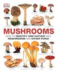 Book Cover Image. Title: Mushrooms, Author: Dorling Kindersley Publishing Staff,�Dorling Kindersley Publishing Staff